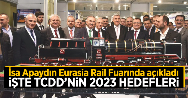 İsa Apaydın Eurasia Rail'de TCDD'nin 2023 hedeflerini yineledi