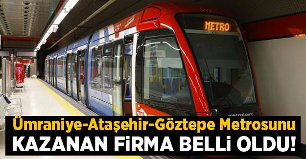 Ümraniye-Ataşehir-Göztepe Metrosu ihaleni kazanan firma belli oldu.