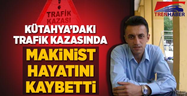 Kütahya'da trafik kazasında makinist Demirel Balkan hayatını kaybetti