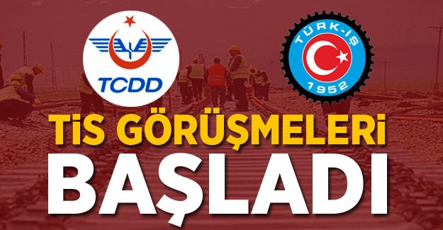 TCDD ile Türk-İş Arasında TİS Görüşmeleri Başladı