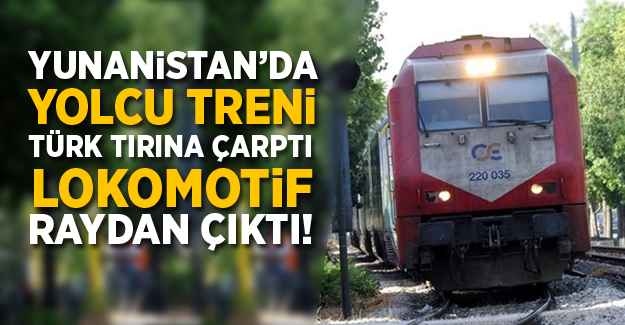 Yunanistan'da yolcu treninin lokomotifi raydan çıktı