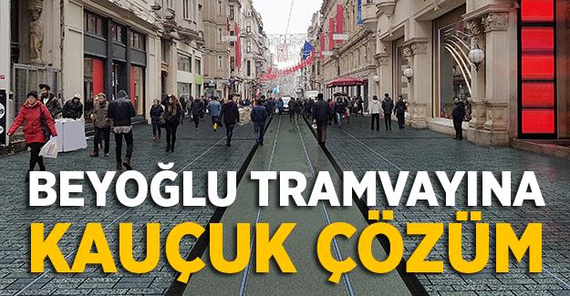 Beyoğlu tramvayına kauçuk çözüm