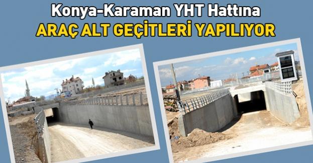 Konya'da hızlı tren hattına 4 adet araç alt geçidi yapılıyor