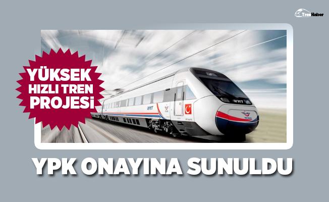 3. Köprüden geçecek hızlı tren projesi YPK onayına sunuldu