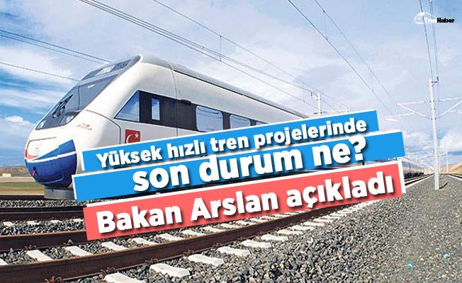 Hızlı tren projelerinde son durum ne? Bakan Arslan açıkladı