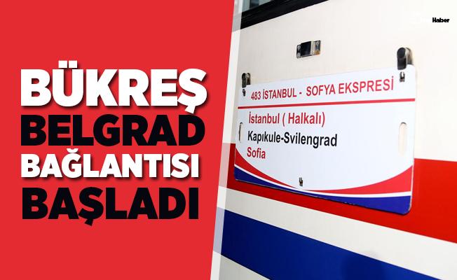 İstanbul-Sofya Ekspresi'nin Bükreş ve Belgrad bağlantısı başladı