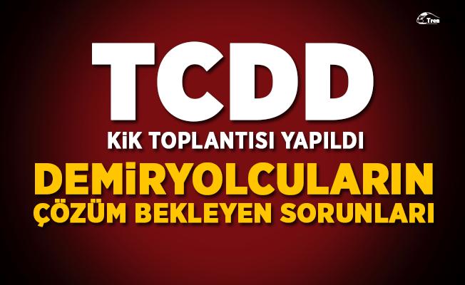 TCDD KİK toplantısı yapıldı! Demiryolcuların çözüm bekleyen sorunları