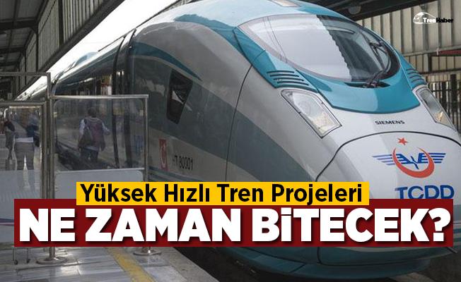 Yüksek Hızlı Tren Projeleri Ne Zaman Bitecek?