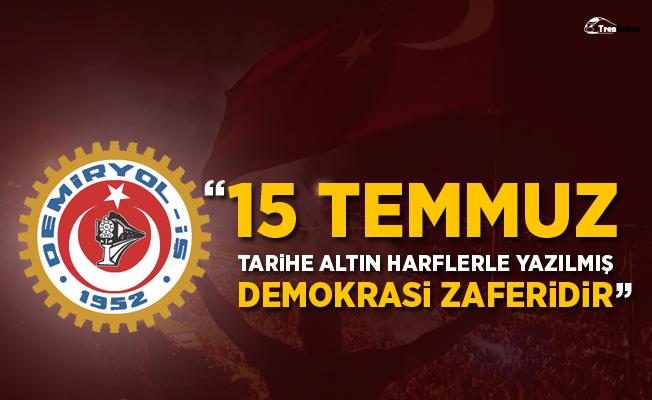 """Demiryol-İş """"15 Temmuz tarihe altın harflerle yazılmış demokrasi zaferdir"""""""