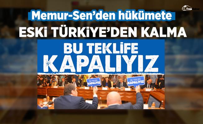 """Memur-Sen: """"Eski Türkiye'den kalma bu teklife kapalıyız"""""""