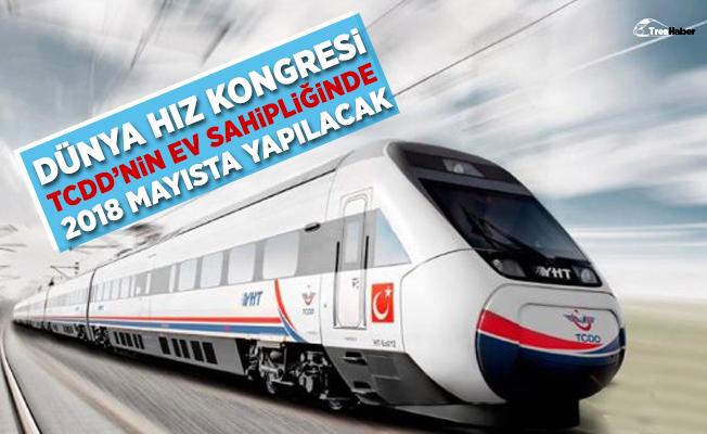 Dünya Yüksek Hızlı Demiryolu Kongresi 2018 Mayıs'ta Türkiye'de gerçekleştirilecek