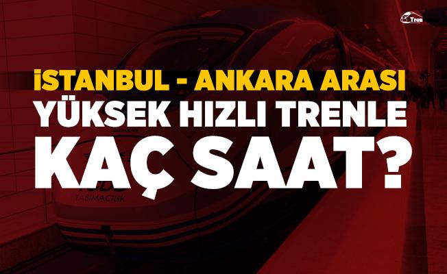 Istanbul Ankara Hızlı Trenle Kaç Saat Tren Haber