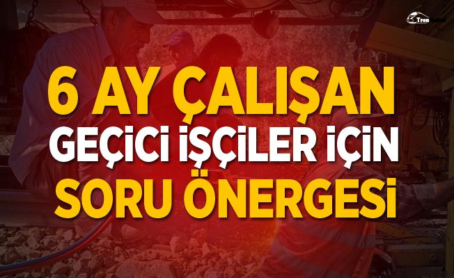 6 ay çalışan geçici işçiler için CHP'den soru önergesi