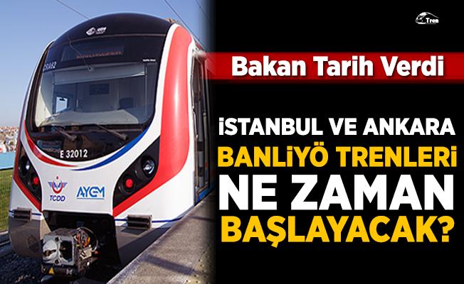 İstanbul ve Ankara Banliyö trenleri ne zaman başlayacak?