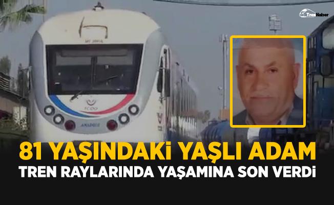 Yaşlı adam tren raylarında yaşamına son verdi!