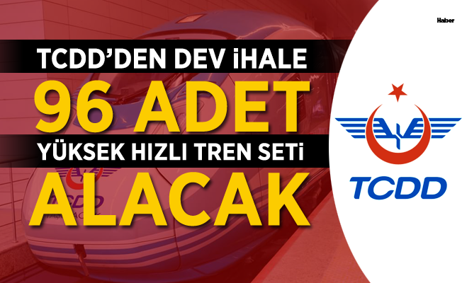 TCDD, 96 Adet Yüksek Hızlı Tren Seti Alacak!