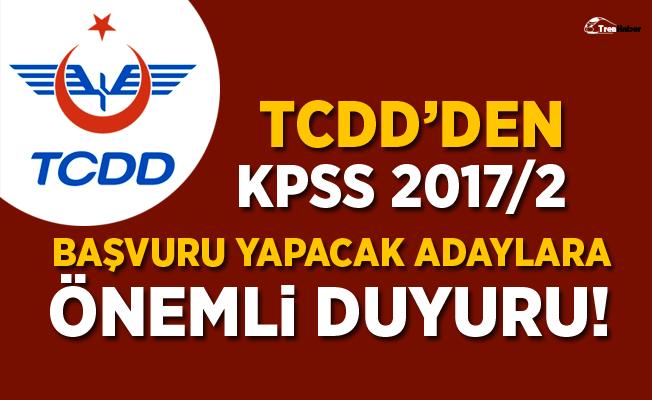 TCDD'den (KPSS 2017/2) Başvuru Yapacak Adaylara Duyuru