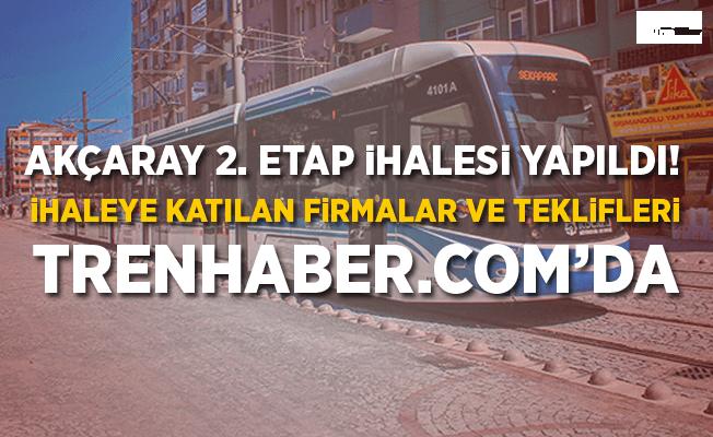 Akçaray tramvay hattının 2.etap ihalesi yapıldı!