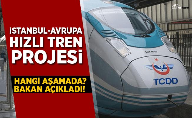 İstanbul-Avrupa hızlı tren projesi hangi aşamada?