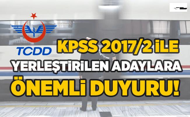 KPSS 2017/2 ile TCDD'ye yerleştirilen adaylara önemli duyuru!
