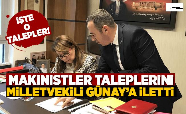 Makinistler Taleplerini Milletvekili Günay'a iletti