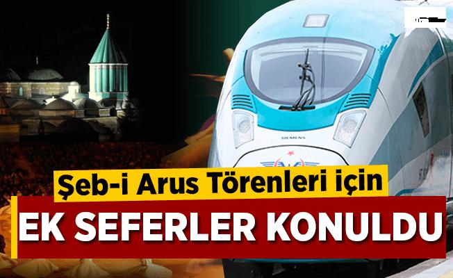 Şeb-i Arus törenleri için ilave YHT seferleri düzenlenecek