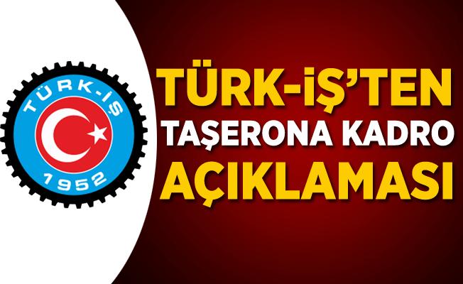 Türk-İş'ten Taşerona Kadro Açıklaması!