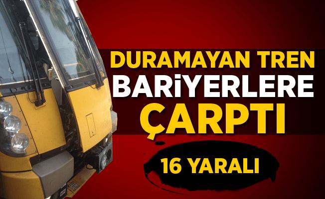 İstasyonda duramayan tren bariyerlere çarptı! 16 yaralı