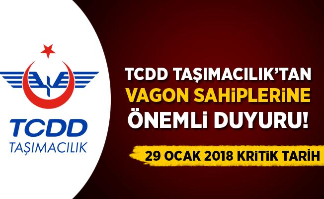 TCDD Taşımacılık'tan vagon sahiplerine önemli duyuru