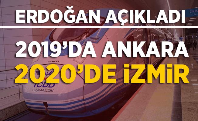Erdoğan açıkladı: 2019'da Ankara, 2020'de İzmir