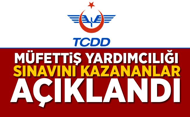 TCDD müfettiş yardımcılığı sınavını kazananlar açıklandı