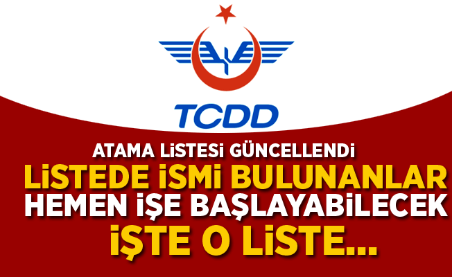 TCDD'ye ataması yapılan adayların listesi güncellendi!
