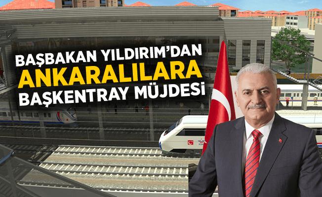 Başbakan Yıldırım'dan Ankaralılara Başkentray Müjdesi