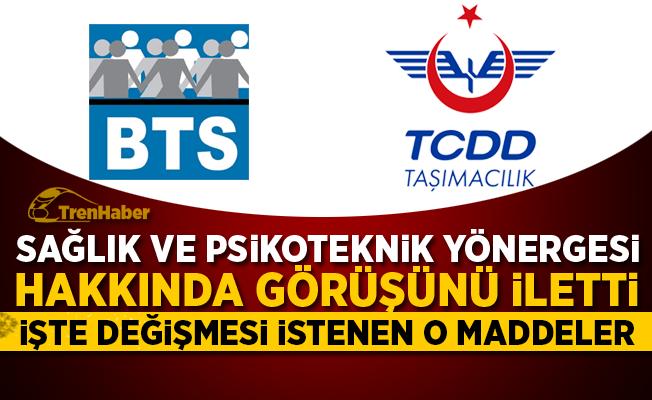 BTS, Sağlık ve Psikoteknik Yönergesi hakkında görüşünü TCDD Taşımacılık'a iletti