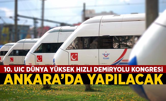 Dünya Yüksek Hızlı Demiryolu Kongresi Ankara'da Yapılacak
