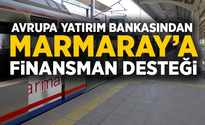 Marmaray'a Avrupa Yatırım Bankası'ndan Finansman Desteği