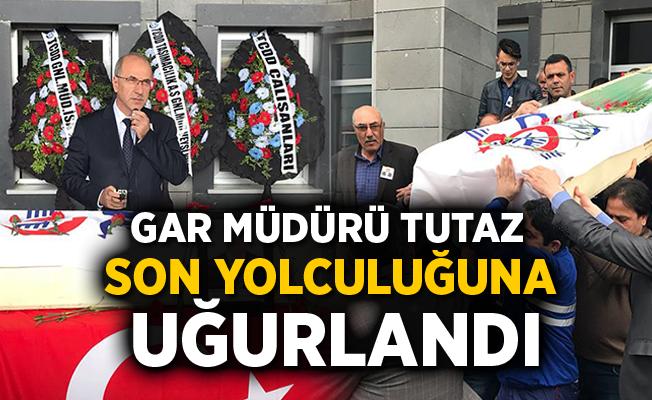 Gar Müdürü Tutaz, son yolculuğuna uğurlandı