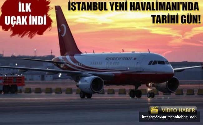 İstanbul Yeni Havalimanı'na İlk Uçak İndi!