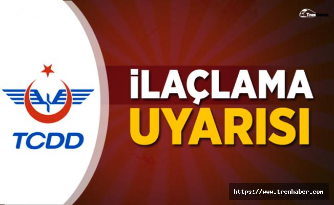 TCDD'den Adana-Mersin Hattı İçin İlaçlama Uyarısı