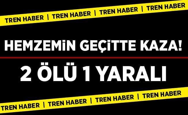 Pamukkale Ekspresi Otomobil İle Çarpıştı! 2 Ölü 1 Yaralı