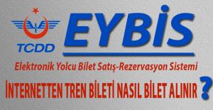 TCDD EYBİS - Elektronik Yolcu Bilet Satış-Rezervasyon Sistemi - İnternetten tren bileti nasıl alınır?