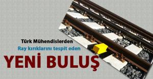 Türk Mühendislerinden ray kırıklarını tespit eden yeni buluş