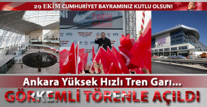Ankara YHT Garı görkemli törenle açıldı