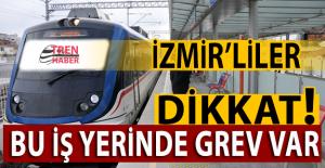 İzmir'liler DİKKAT! İZBAN'da 8 Kasım'dan itibaren GREV var!