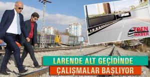 Karaman'da Larende alt geçidinde çalışmalar başlıyor