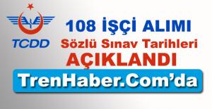 TCDD 108 işçi alımı sözlü sınav tarihleri açıklandı