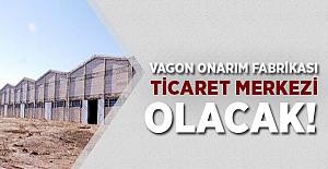 Malatya Vagon Onarım Fabrikası Lojistik Merkez Olacak!