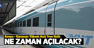Konya Karaman Yüksek Hızlı Tren Hattı Ne Zaman Açılıyor? Ulaştırma Bakanı Açıkladı!