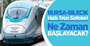 Bursa-Bilecik Hızlı Tren Sefeleri Ne Zaman Başlayacak?