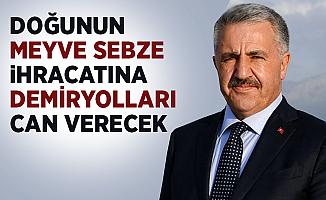 """Bakan Arslan: """"Meyve sebze ihracatına demiryolları can verecek"""""""
